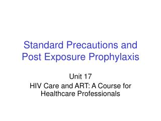 Standard Precautions and Post Exposure Prophylaxis
