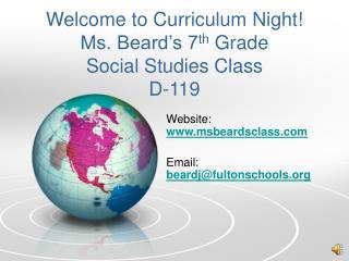 Welcome to Curriculum Night! Ms. Beard's 7 th  Grade  Social Studies Class D-119