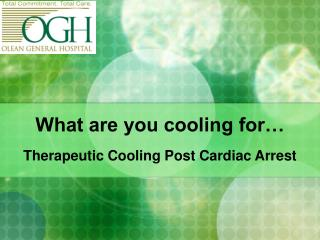 What are you cooling for…