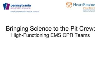Bringing Science to the Pit Crew: High-Functioning EMS CPR Teams