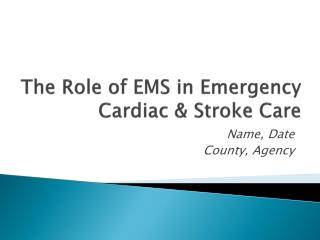 The Role of EMS in Emergency Cardiac & Stroke Care