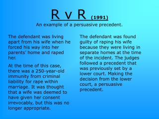R v R  (1991)  An example of a persuasive precedent.