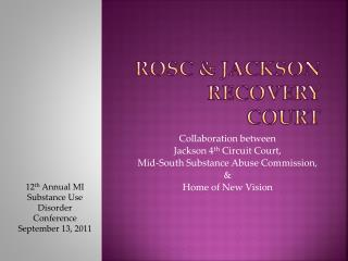 ROSC & Jackson Recovery Court
