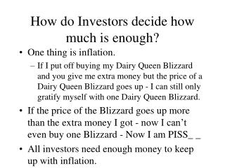 How do Investors decide how much is enough?