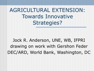 AGRICULTURAL EXTENSION: Towards Innovative Strategies?