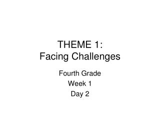 THEME 1: Facing Challenges