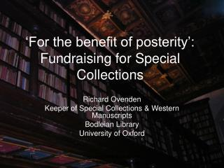 'For the benefit of posterity': Fundraising for Special Collections
