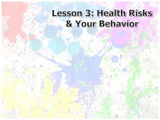 Lesson 3: Health Risks & Your Behavior
