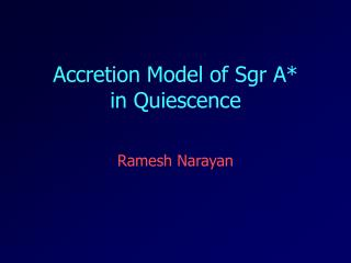 Accretion Model of Sgr A*      in Quiescence