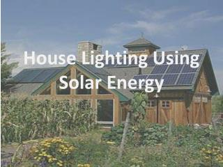 House Lighting Using Solar Energy