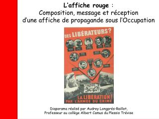 L'affiche rouge  : Composition, message et réception d'une affiche de propagande sous l'Occupation
