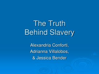 The Truth  Behind Slavery