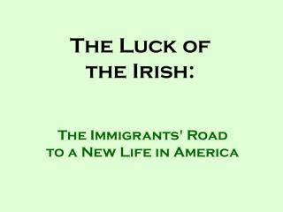 The Luck of the Irish: