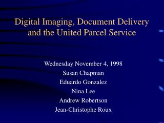 Digital Imaging, Document Delivery and the United Parcel Service