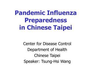 Pandemic Influenza Preparedness  in Chinese Taipei