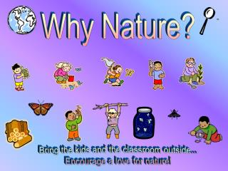 Why Nature?