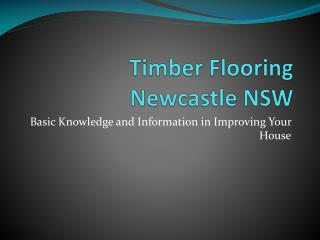 Timber Flooring Newcastle NSW Basic Knowledge and Informatio