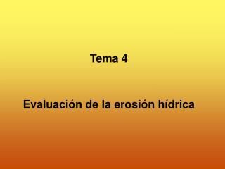Tema 4 Evaluación de la erosión hídrica