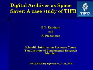 Digital Archives as Space        Saver: A case study of TIFR