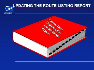 UPDATING THE ROUTE LISTING REPORT