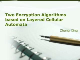 Two  Encryption  Algorithms  based on  Layered  Cellular Automata