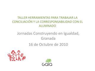 TALLER HERRAMIENTAS PARA TRABAJAR LA CONCILIACIÓN Y LA CORRESPONSABILIDAD CON EL ALUMNADO