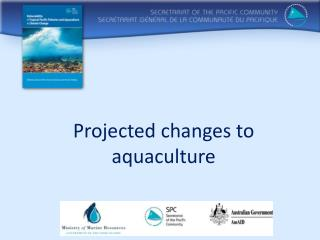 Projected changes to aquaculture