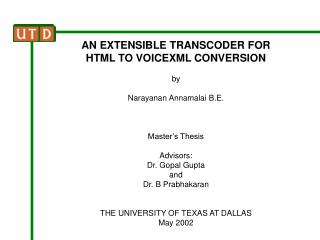 AN EXTENSIBLE TRANSCODER FOR  HTML TO VOICEXML CONVERSION by Narayanan Annamalai B.E.