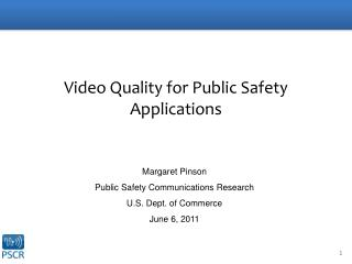 Video Quality for Public Safety Applications