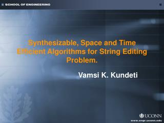 Synthesizable, Space and Time Efficient Algorithms for String Editing Problem.