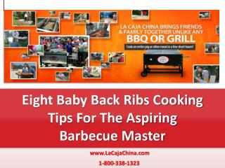 Eight Baby Back Ribs Cooking Tips For The Aspiring Barbecue
