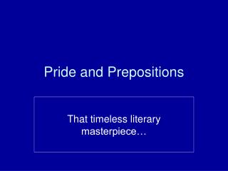 Pride and Prepositions