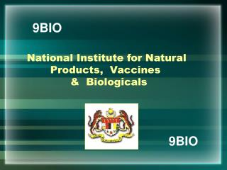 National Institute for Natural        Products,  Vaccines               &  Biologicals