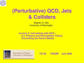 (Perturbative) QCD, Jets     & Colliders