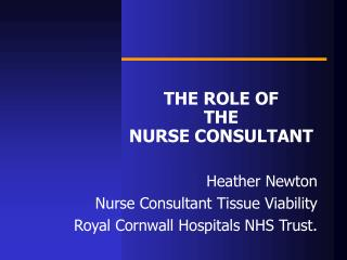 THE ROLE OF THE NURSE CONSULTANT