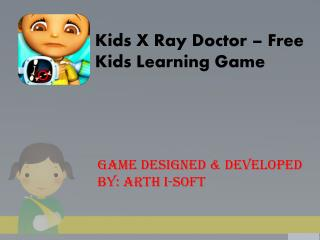 Kids X Ray Doctor - Free Kids Learning Game