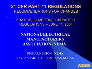 21 CFR PART 11 REGULATIONS RECOMMENDATIONS FOR CHANGES FDA PUBLIC MEETING ON PART 11 REGULATIONS – JUNE 11, 2004