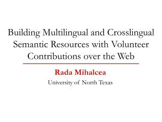 Rada Mihalcea University of North Texas