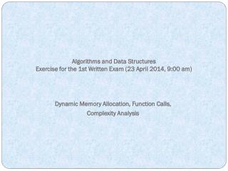 Dynamic Memory Allocation, Function Calls,  Complexity  Analysis