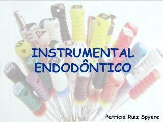 INSTRUMENTAL ENDODÔNTICO