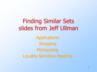 Finding Similar Sets slides from Jeff Ullman