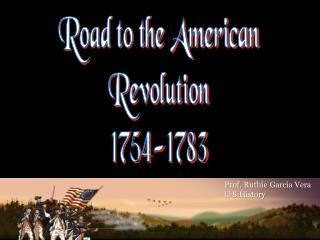 Road to the American Revolution 1754-1783