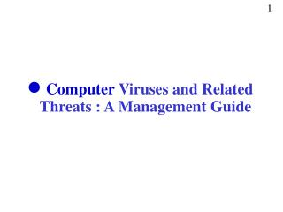 Computer  Viruses and Related Threats : A Management Guide