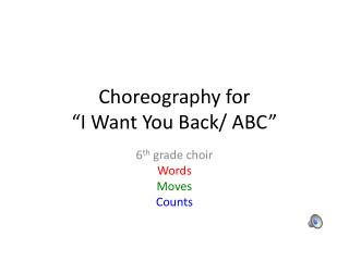 "Choreography for  ""I Want You Back/ ABC"""