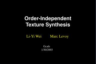 Order-Independent  Texture Synthesis