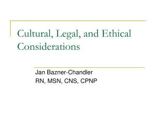 Cultural, Legal, and Ethical Considerations
