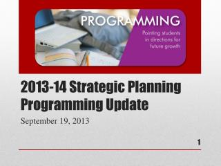 2013-14 Strategic Planning Programming Update