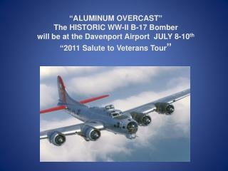 """2011 Salute to Veterans Tour"" The B-17 at the  Davenport Airport"