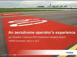 An aerodrome operator's experience
