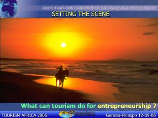 What can tourism do for  entrepreneurship ?